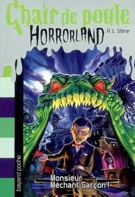 Couverture du livre : Chair de Poule, Horrorland, Tome 1 : Monsieur Méchant-Garçon