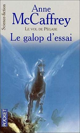 Couverture du livre : Le vol de Pégase, T1 - Le galop d'essai
