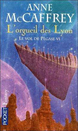 Couverture du livre : Le vol de Pégase, T6 - L'orgueil des Lyon