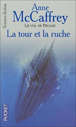 Couverture du livre : Le vol de Pégase, T7 - La tour et la ruche