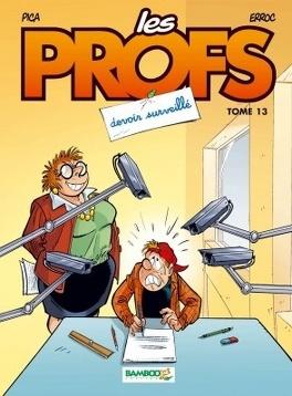 Couverture du livre : Les Profs, tome 13 : Devoir surveillé
