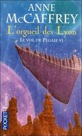 Le vol de Pégase, T6 - L'orgueil des Lyon