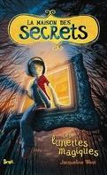 La maison des secrets, tome 1 : Les lunettes magiques