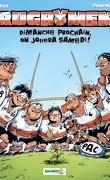 Les Rugbymen, Tome 4 : Dimanche prochain,on jouera samedi !