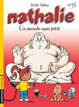 Couverture du livre : Nathalie, Tome 13 : Un monde sans pitié