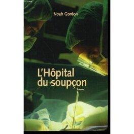 Couverture du livre : L'hôpital du soupçon