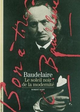 Couverture du livre : Baudelaire : le soleil noir de la modernité