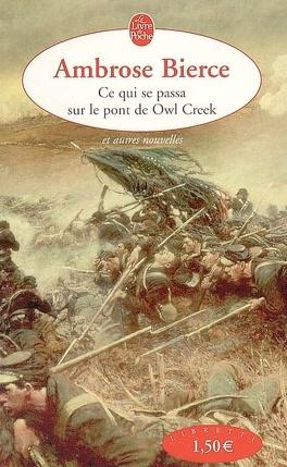 Couverture du livre : Ce qui se passa sur le pont de Owl Creek et autres nouvelles
