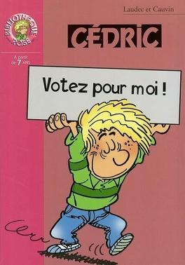 Couverture du livre : Cédric, Tome 10 : Votez pour moi !