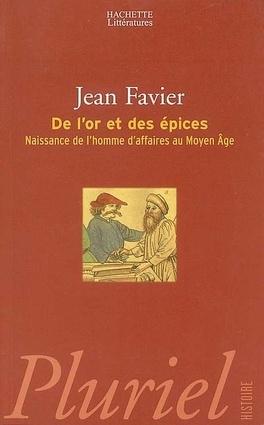 Couverture du livre : De l'or et des épices : naissance de l'homme d'affaires au Moyen Age