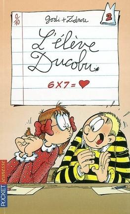 Couverture du livre : L'élève Ducobu, tome 2 : 6 x 7 = coeur (Roman)