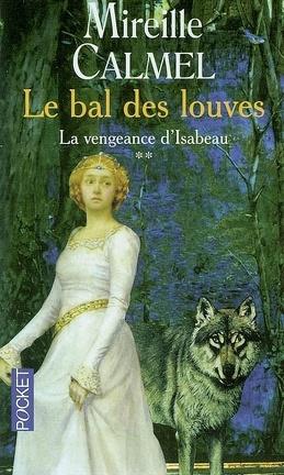 Couverture du livre : Le Bal des louves, Tome 2 : La Vengeance d'Isabeau