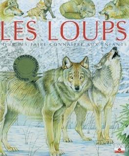 Couverture du livre : Les loups : pour les faire découvrir aux enfants