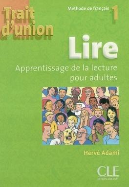 Couverture du livre : Lire, apprentissage de la lecture pour adultes : méthode de français 1