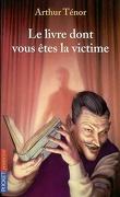 Le livre dont vous êtes la victime