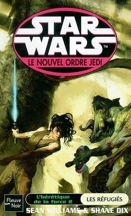 Couverture du livre : Star Wars - le Nouvel Ordre Jedi, tome 16 : L'Hérétique de la Force - 2 : Les réfugiés