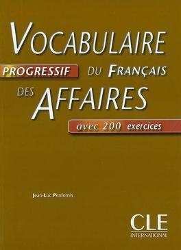 Vocabulaire Progressif Du Francais Des Affaires Avec 200