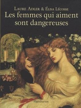 Couverture du livre : Les femmes qui aiment sont dangereuses