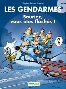 Couverture du livre : Les Gendarmes, tome 5 : Souriez, vous êtes flashés !