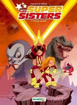 Couverture du livre : Les Supers Sisters, Tome 1 : Privées de laser