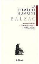 La Comédie humaine, tome 1 : Scènes de la vie privée : Le Père Goriot ; Le Colonel Chabert
