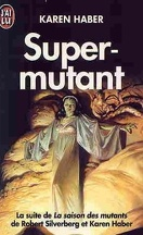 Les Mutants, Tome 2 : Super-mutant