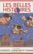 Les Belles Histoires de Pomme d'Api, n°274 : Carabique, Carabosse et Carapate