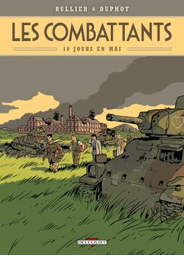 Couverture du livre : Les Combattants T1: Dix jours en mai
