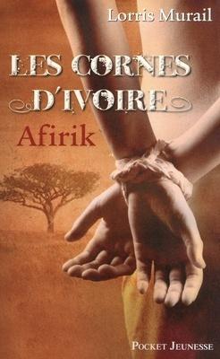 Couverture du livre : Les Cornes d'ivoire, tome 1 : Afirik