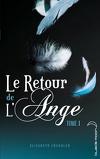Le Retour de l'Ange, Tome 1