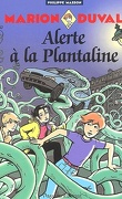 Marion Duval, Tome 13 : Alerte à la Plantaline