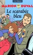 Marion Duval, Tome 1 : Le Scarabée bleu