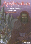 Arghentur, tome 2 : La forteresse d'argent