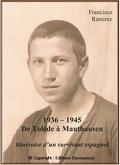 1936-1945 De Tolède à Mauthausen ; itinéraire d'un survivant espagnol.