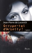 Occupe-toi d'Arletty !