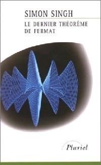 Couverture du livre : Le dernier théorème de Fermat : l'histoire de l'énigme qui a défié les plus grands esprits du monde pendant 358 ans
