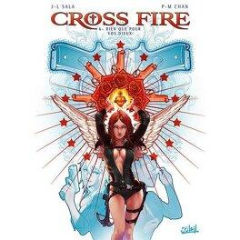 Couverture du livre : Cross Fire, Tome 6 : Rien que pour vos Dieux