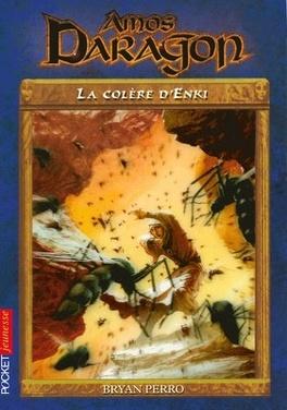 Couverture du livre : Amos Daragon, Tome 6 : La colère d'Enki