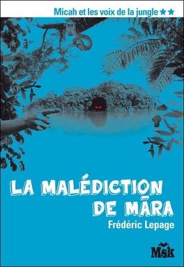 Couverture du livre : Micah et les voix de la jungle, Tome 2 : La Malédiction de Mara