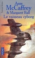 Cycle des Partenaires, tome 2 : Le vaisseau cyborg