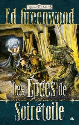 Couverture du livre : Les Royaumes oubliés - Les Chevaliers de Myth Drannor, Tome 1 : Les épées de Soirétoile