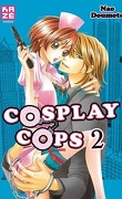 Cosplay Cops, Tome 2