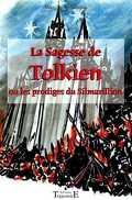 La sagesse de Tolkien ou Les prodiges du Silmarillion