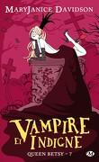 Queen Betsy, Tome 7 : Vampire et Indigne