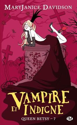 Couverture du livre : Queen Betsy, Tome 7 : Vampire et Indigne
