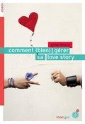 Comment (bien) gérer sa love story