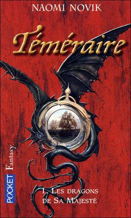 Couverture du livre : Téméraire, Tome 1 : Les Dragons de Sa Majesté
