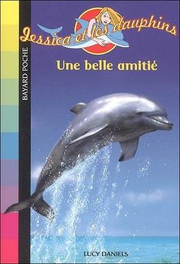Couverture du livre : Jessica et les dauphins, tome 1 : Une belle amitié