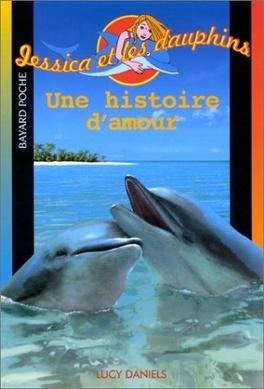 Couverture du livre : Jessica et les dauphins tome 2 : Une histoire d'amour