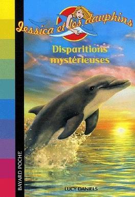 Couverture du livre : Jessica et les dauphins tome 9 : Disparitions mystèrieuses